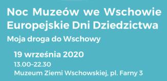 Noc Muzeów we Wschowie / Europejskie Dni Dziedzictwa 2020
