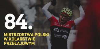 84. Mistrzostwa Polski w kolarstwie przełajowym we Włoszakowicach [ZAPOWIEDŹ]