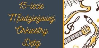 15 lat Młodzieżowej Orkiestry Dętej