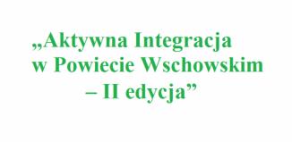 II edycja projektu Aktywna Integracja w Powiecie Wschowskim